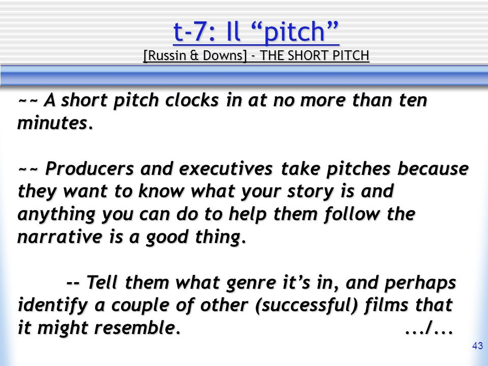 t-7: Il pitch [Russin & Downs] - THE SHORT PITCH